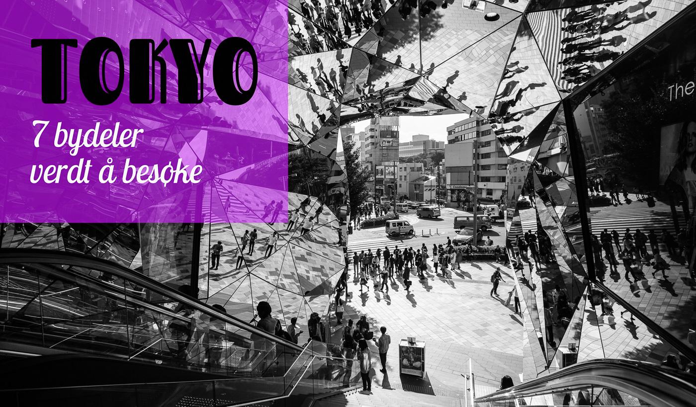 7 bydeler verdt å besøke i Tokyo