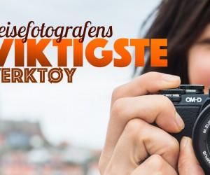 fotokurs reisefotografens viktigste verktøy