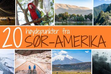 20 høydepunkter fra reisen i Sør-Amerika